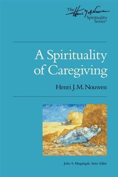 A Spirituality of Caregiving