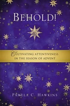 Behold! – Pamela C. Hawkins