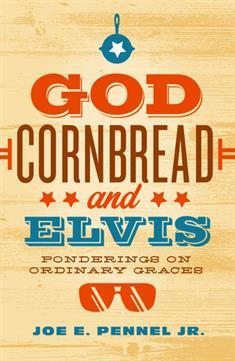 God, Cornbread, and Elvis