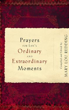 Prayers for Life's Ordinary and Extraordinary Moments