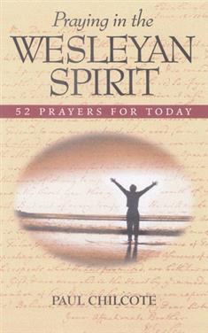 Praying in the Wesleyan Spirit