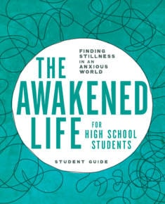 The Awakened Life for High School Students Student Guide