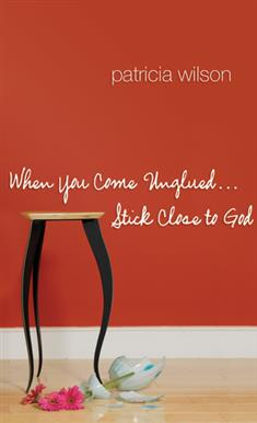 When You Come Unglued… Stick Close to God