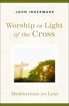 Worship in Light of the Cross